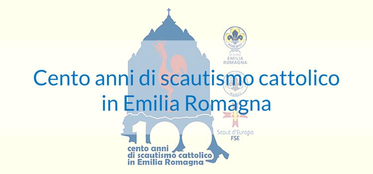 Cento anni di scautismo cattolico in Emilia Romagna